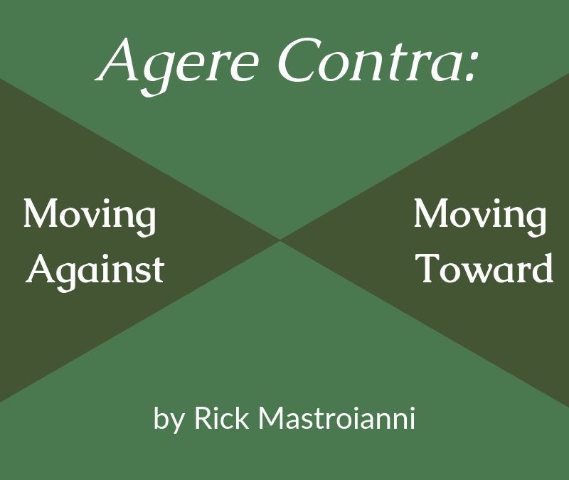 Agere contra: Moving Against, Moving Toward