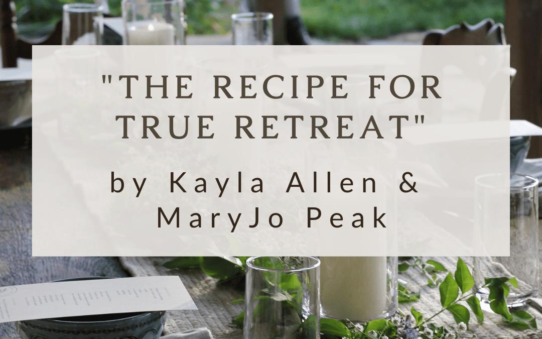 The Recipe for True Retreat