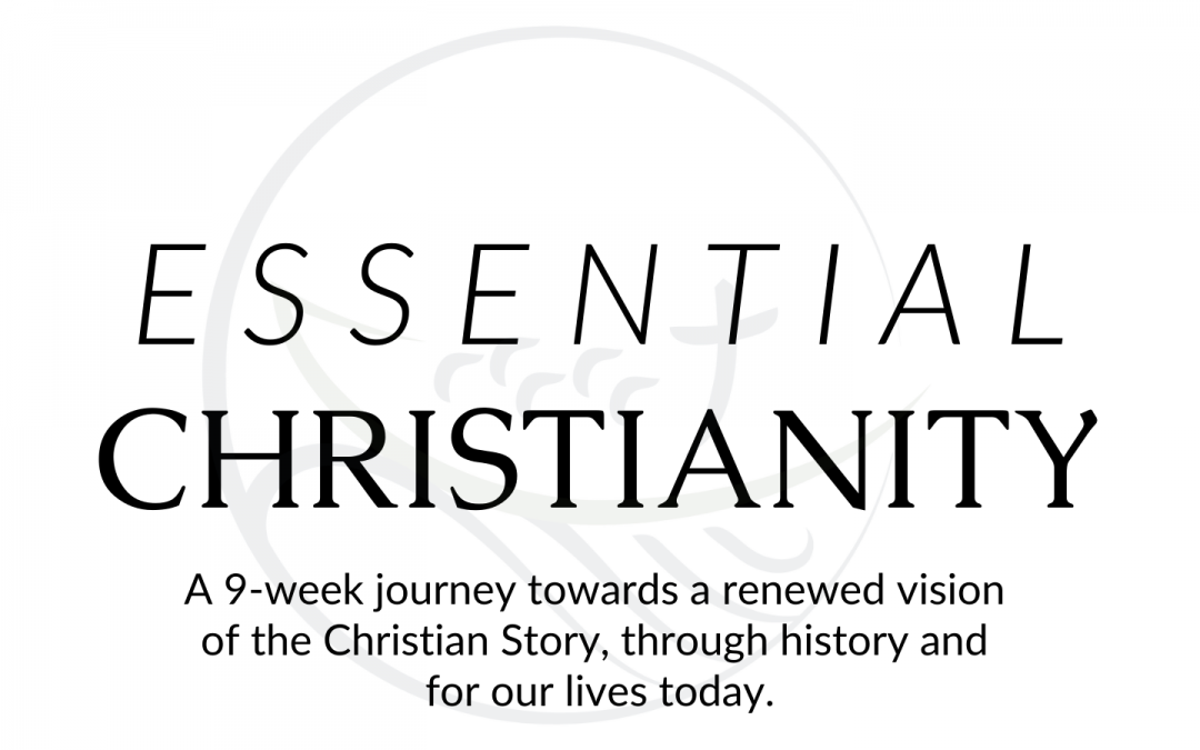 Essential Christianity: Recovering the Beauty of the Christian Story