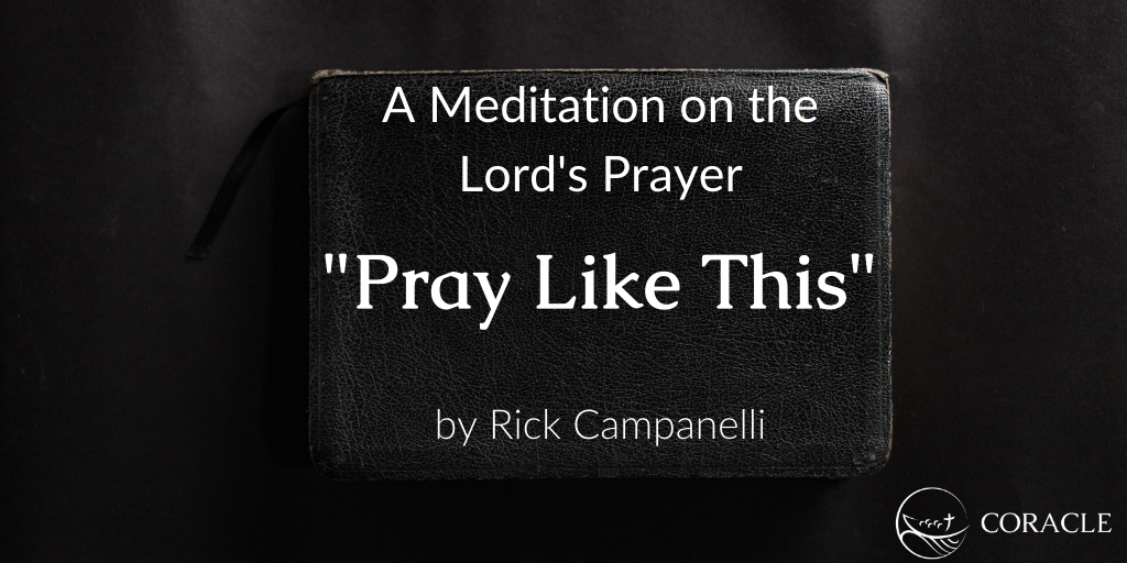 "Meditation on the Lord's Prayer: ""Pray Like This"""