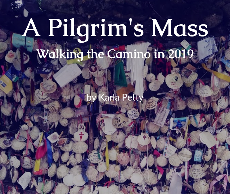 A Pilgrim's Mass: Walking the Camino in 2019