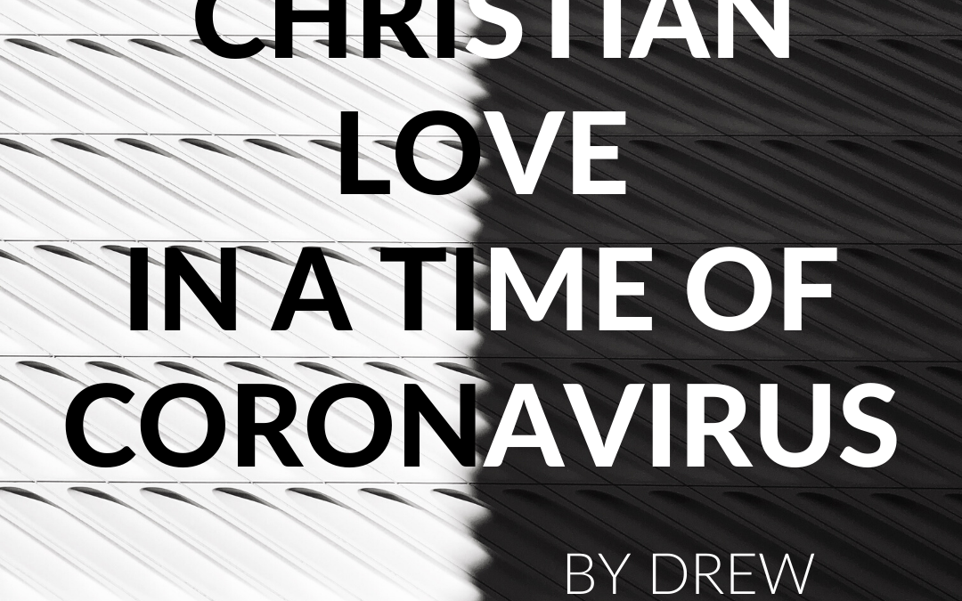 Christian Love In a Time of Coronavirus
