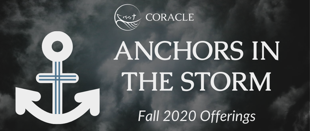 "Fall 2020: ""Anchors in the Storm"""