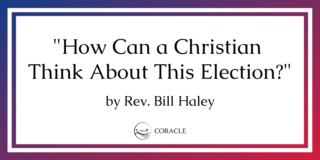 "SOUNDINGS: ""How Can a Christian Think About This Election?"""
