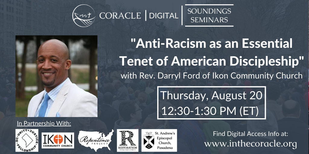 """Anti-Racism as an Essential Tenet of American Discipleship"""