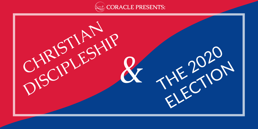 """Christian Discipleship & The 2020 Election"""