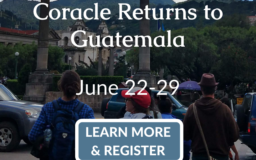 A Different Kind of Trip – Coracle Returns to Guatemala in June