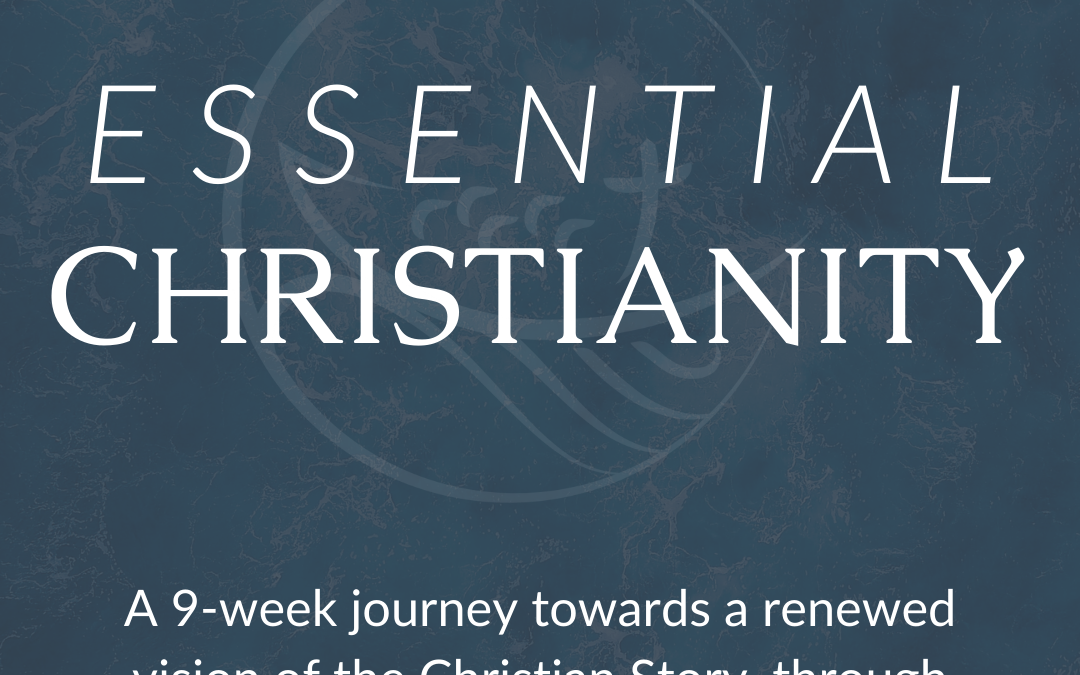 """What is """"Essential Christianity""""?"""
