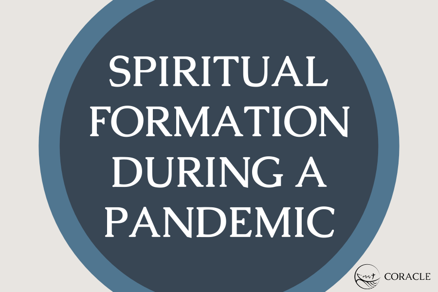 Spiritual Formation During a Pandemic