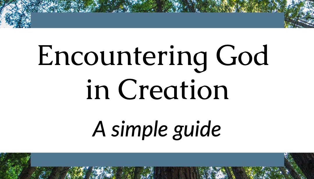 Encountering Beauty (and God) in Nature