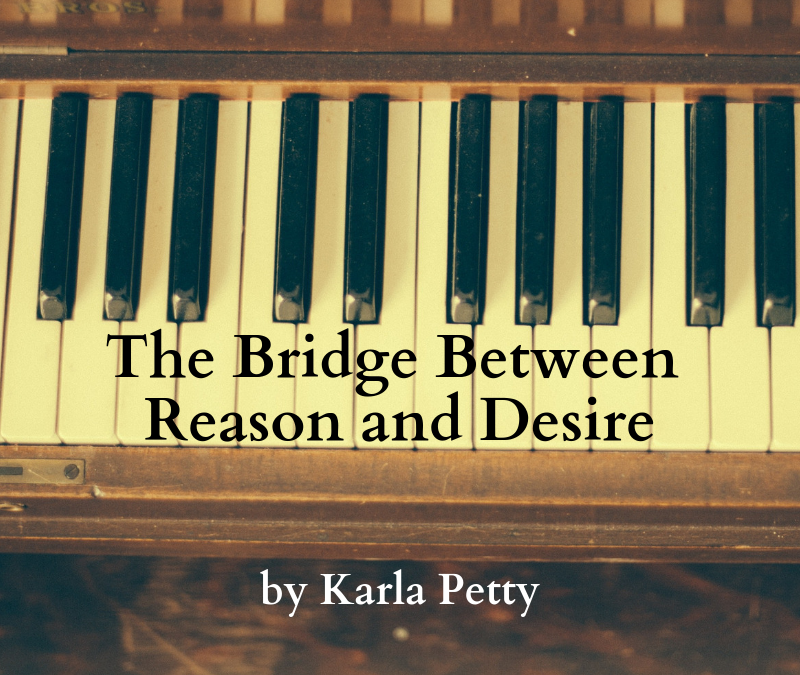 The Bridge Between Reason and Desire