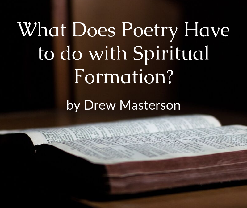 What Does Poetry Have to do with Spiritual Formation?