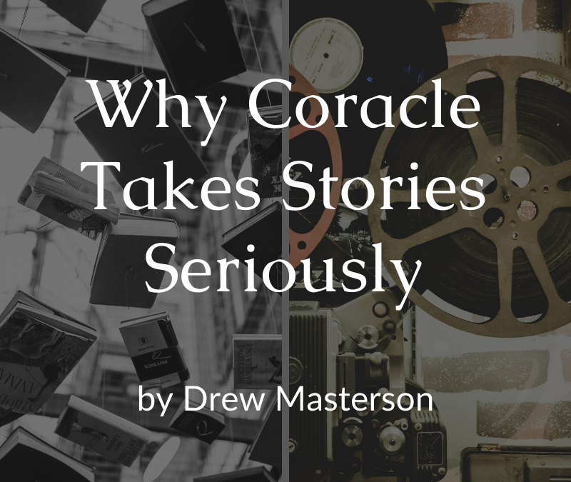 Why Coracle Takes Stories Seriously